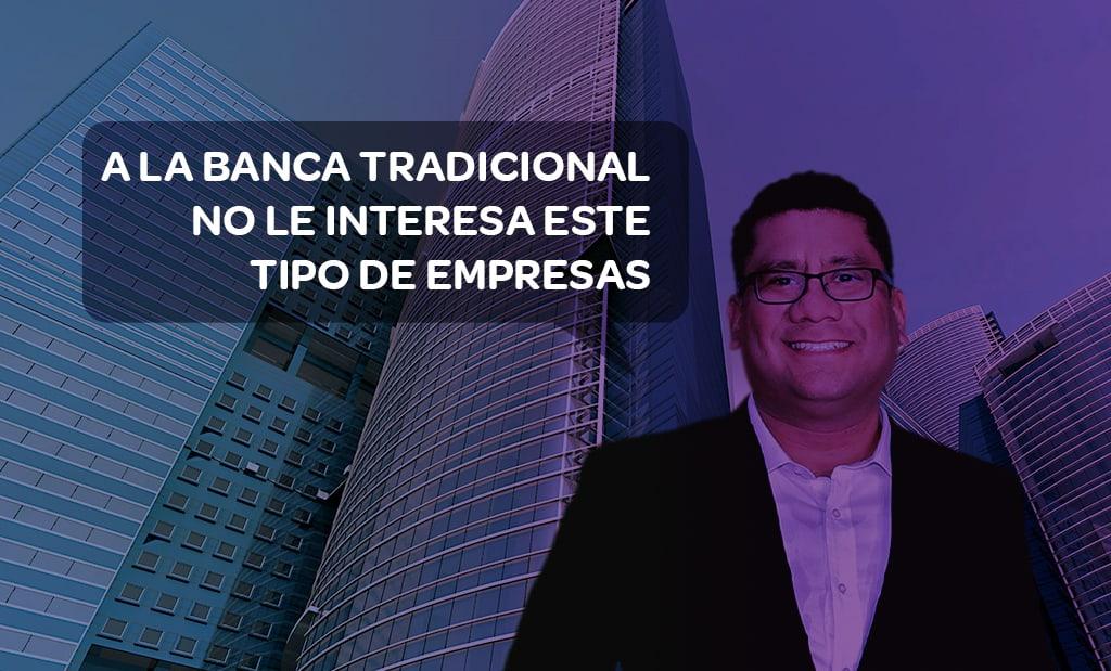 banca tradicional acceso a financiamiento blog LEASEIN
