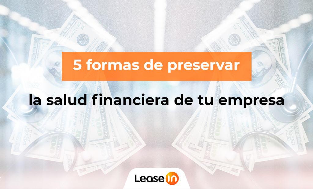 5 FORMAS DE PRESERVAR LA SALUD FINANCIERA DE TU EMRPESA