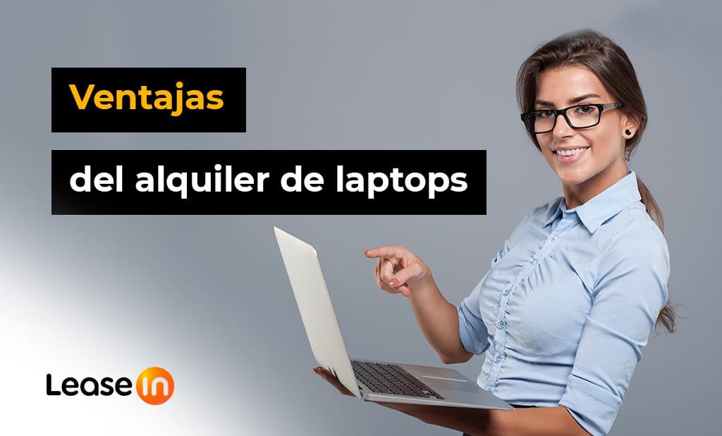 3 ventajas del alquiler de laptops Blog Leasein